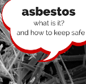 Asbestos- what is it? and how to keep safe