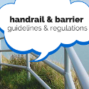 Guidelines and Regulations for Handrailing and Pedestrian Barriers