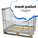 So, You Need Mesh Pallet Cages?