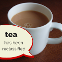 Tea to be re-classified as a hazardous substance, causes (bev)RAGE across UK