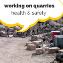 Working on Quarries - Health and Safety