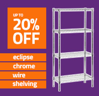 up to 20% OFF Eclipse Chrome Wire Shelving