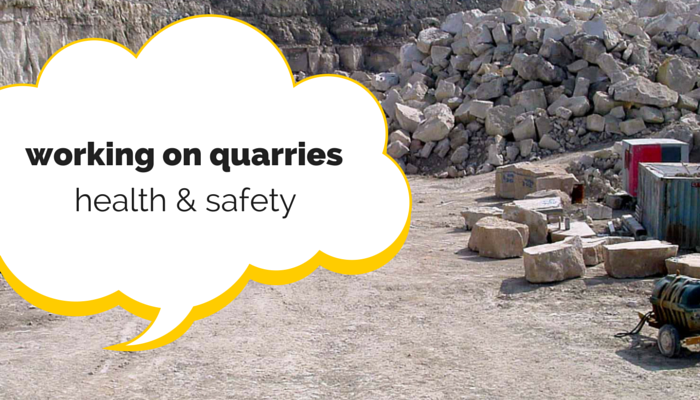Health and Safety whilst working on quarries