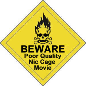 Beware Poor Quality Nic Cage Movie
