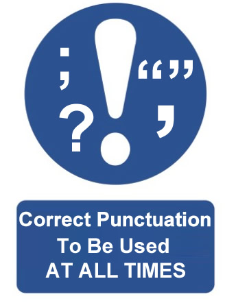 Correct Punctuation To Be Used AT ALL TIMES