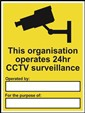 This Organisation Operates 24hr CCTV Surveillance Sign (Order Ref C13344 & C13345)
