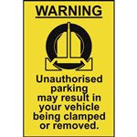 Unauthorised Parking May Result In Your Vehicle Being Clamped Sign