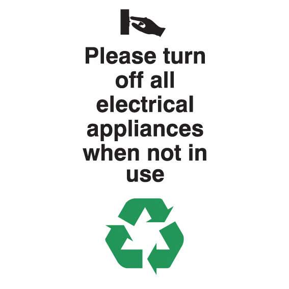 Turn Off All Electrical Appliances When Not In Use Sign  Rigid Poly