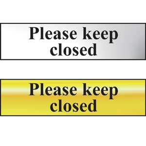 Please Keep Closed Mini Sign in Chrome or Gold, FAST Delivery