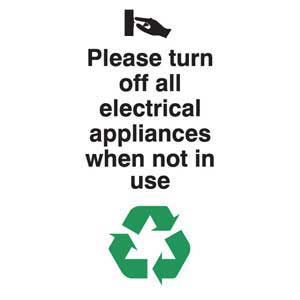 Please Turn Off All Electrical Appliances When Not In Use Sign