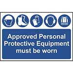 Picture of Approved Personal Protective Equipment Must Be Worn At All Times Sign