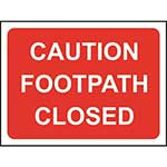 Caution Footpath Closed Road Sign